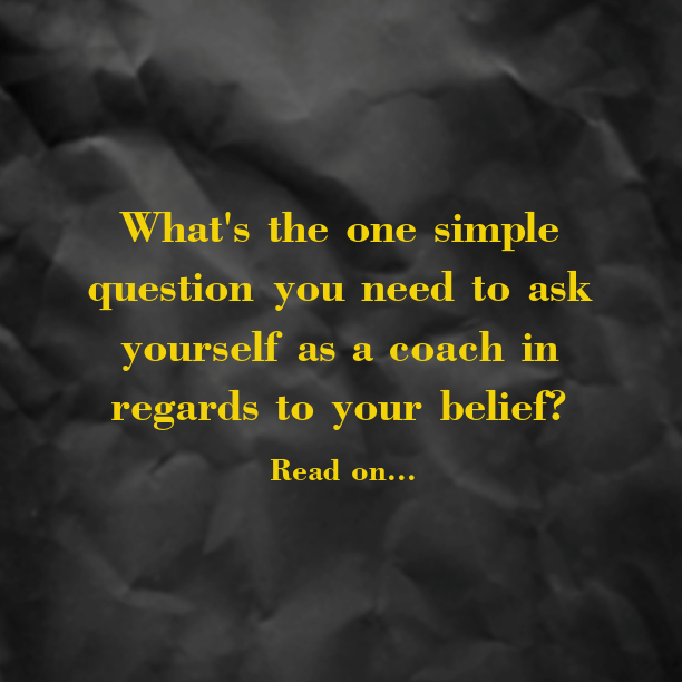 the-one-question-to-ask-yourself-as-a-coach