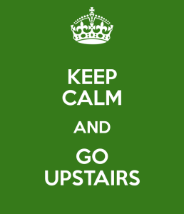 keep-calm-and-go-upstairs-jeejee